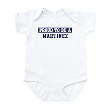 Proud to be Martinez Infant Bodysuit