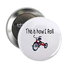 "This Is How I Roll (Tricycle) 2.25"" Button"