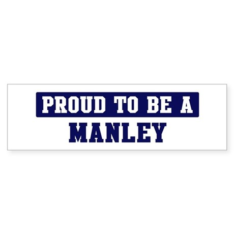 Proud to be Manley Bumper Sticker