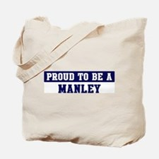 Proud to be Manley Tote Bag