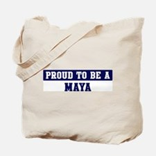 Proud to be Maya Tote Bag