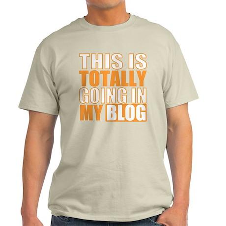 Going in my Blog Light T-Shirt
