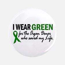 """I Wear Green 2 (Saved My Life) 3.5"""" Button"""