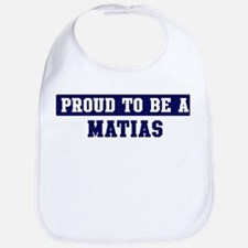 Proud to be Matias Bib