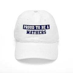 Proud to be Mathers Baseball Cap