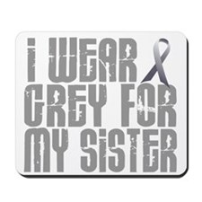 I Wear Grey For My Sister 16 Mousepad