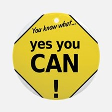yes you can Ornament (Round)