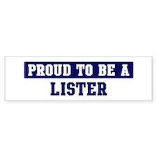 Proud to be Lister Bumper Bumper Sticker
