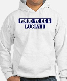 Proud to be Luciano Hoodie