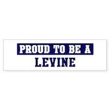 Proud to be Levine Bumper Bumper Sticker