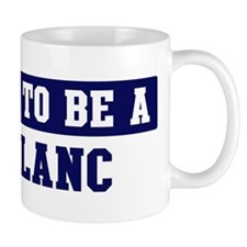 Proud to be Leblanc Mug