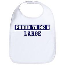 Proud to be Large Bib