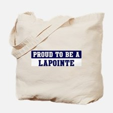Proud to be Lapointe Tote Bag