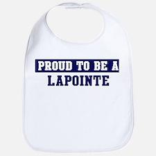 Proud to be Lapointe Bib