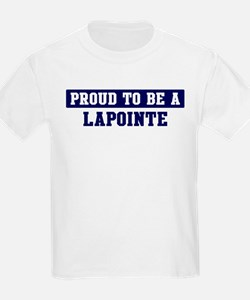 Proud to be Lapointe T-Shirt