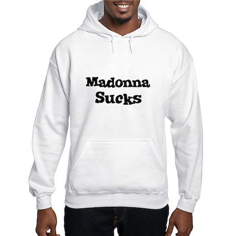 Madonna Sucks Hooded Sweatshirt
