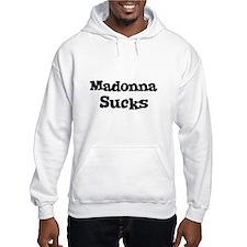 Madonna Sucks Hoodie