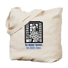 So Many Books. So Little Time. Tote Bag
