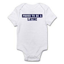 Proud to be Layne Infant Bodysuit