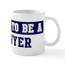 Proud to be Lawyer Mug