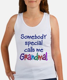 SOMEBODY SPECIAL CALLS ME GRANDMA! Women's Tank To