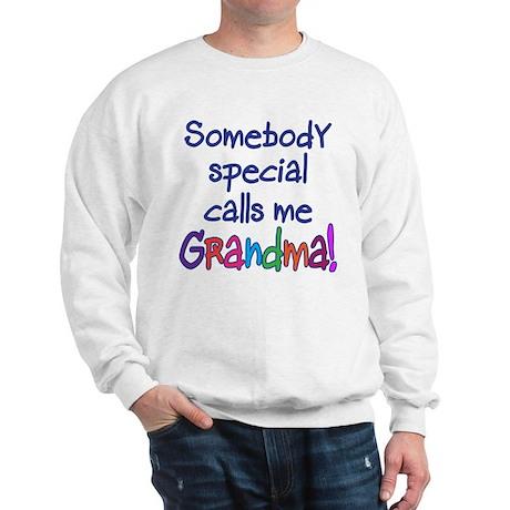 SOMEBODY SPECIAL CALLS ME GRANDMA! Sweatshirt