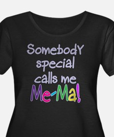 SOMEBODY SPECIAL CALLS ME ME-MA! T