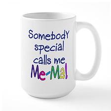 SOMEBODY SPECIAL CALLS ME ME-MA! Ceramic Mugs