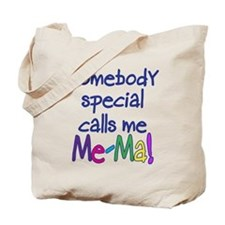 SOMEBODY SPECIAL CALLS ME ME-MA! Tote Bag