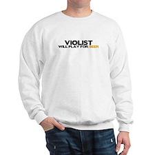 Violist Will Play for Beer Sweatshirt