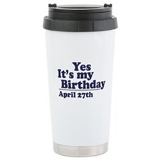 April 27 Birthday Travel Mug