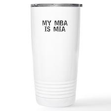 My MBA Is MIA Travel Mug