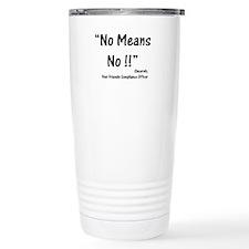 Compliance No Means No Travel Mug