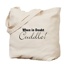 When in doubt - Cuddle Tote Bag