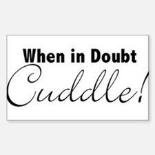 When in doubt - Cuddle Rectangle Decal