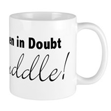 When in doubt - Cuddle Small Mug