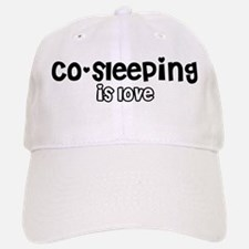 Co-sleeping is love Baseball Baseball Cap