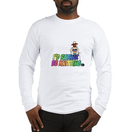 I'd rather be knitting Long Sleeve T-Shirt