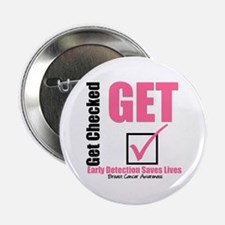 """Get Checked Breast Cancer 2.25"""" Button"""