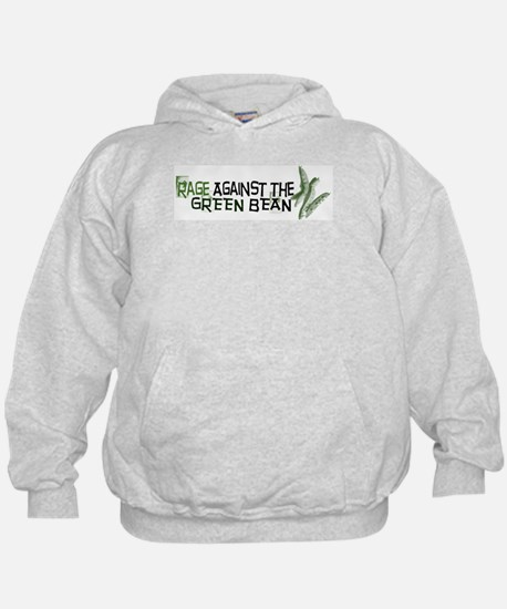 Rage Against the Green Bean Hoodie