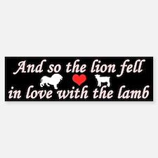 And so the Lion fell in Love. Bumper Bumper Bumper Sticker
