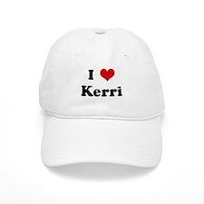 I Love Kerri Baseball Cap