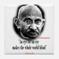 "Ghandi""an eye for an eye"" Tile Coaster"