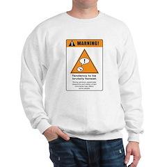 Brutally honest Sweatshirt