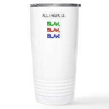 Blah, Blah, Blah Travel Mug