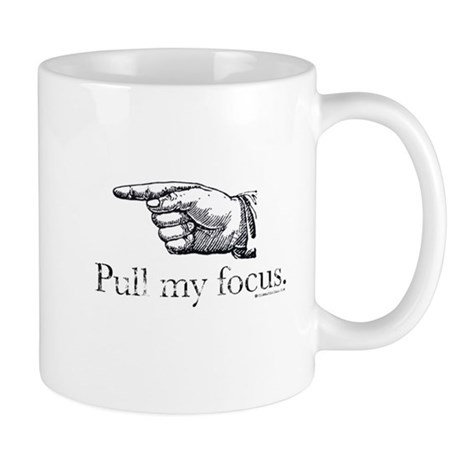 Pull my Focus. Mug