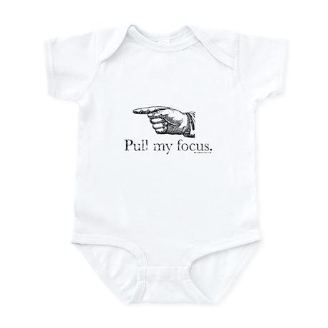 Pull my Focus. Infant Bodysuit