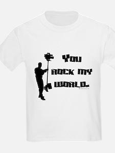You Rock my World! T-Shirt