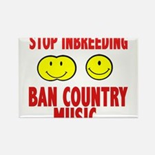 ban country music Rectangle Magnet