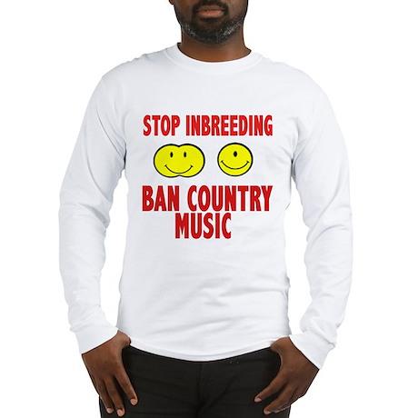 ban country music Long Sleeve T-Shirt